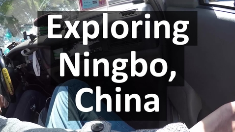 Thumbnail for entry Vlog: Exploring Ningbo, China