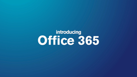 Thumbnail for entry Introducing Office 365