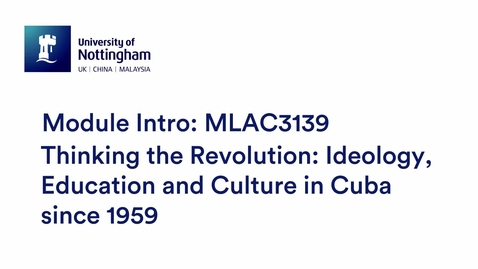 Thumbnail for entry MLAC3139 Thinking the Revolution: Ideology, Education and Culture in Cuba since 1959