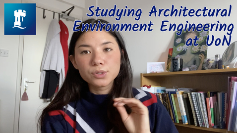 Thumbnail for entry Vlog: What is it like studying architectural environment engineering at UoN?