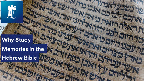 Thumbnail for entry Why Study Memories in the Hebrew Bible with Marian Kelsey