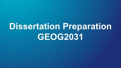 Thumbnail for entry GEOG2031 Dissertation Preparation
