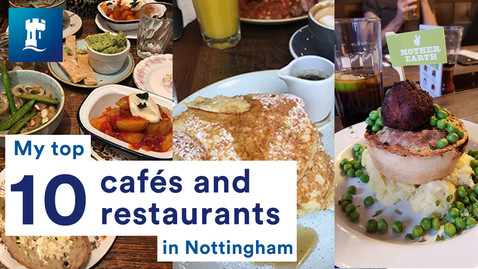 Thumbnail for entry Top 10 Restaurants and Cafés in Nottingham