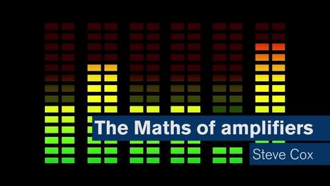 Maths Matters: The maths of amplifiers