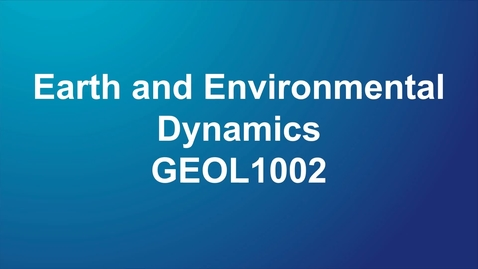 Thumbnail for entry GEOL1002 Earth and Environmental Dynamics