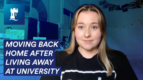 Thumbnail for entry Moving back home after living away at University - Tips and advice