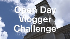 Open Day Vlogger Challenge