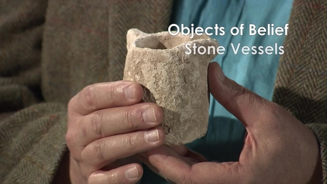 Thumbnail for entry Objects of Belief; Stone Vessels with Roland Deines