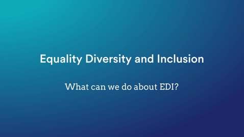 Thumbnail for entry Equality, Diversity & Inclusion: What we can do about EDI? - Tanvir Hussain