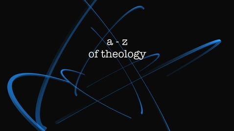 Thumbnail for entry A-Z of Theology; C is for Creed