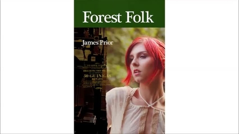 Thumbnail for entry Reading Nottingham's Unread: Republishing James Prior's Forest Folk