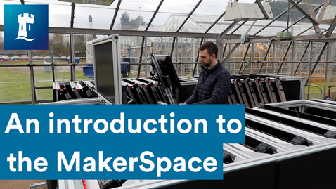 Thumbnail for entry An Introduction to the MakerSpace