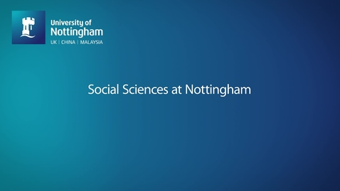 Thumbnail for entry Social Sciences at Nottingham