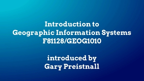 Thumbnail for entry Introduction to Geographic Information Systems (GEOG1010)