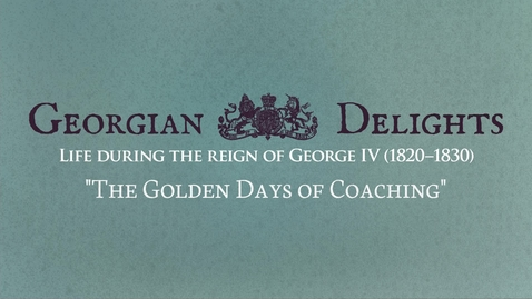 Thumbnail for entry Georgian Delights: Curator Tour pt 4 (Golden Age of Coaching)
