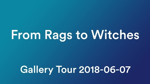 Thumbnail for entry From Rags to Witches: Guided Tour