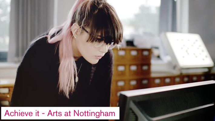 Achieve it - Arts at Nottingham