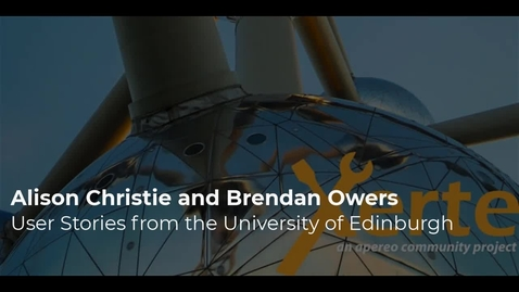 Thumbnail for entry Alison Christie and Brendan Owers - User Stories from University of Edinburgh