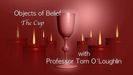 Thumbnail for entry Objects of Belief; The Cup with Tom O'Loughlin