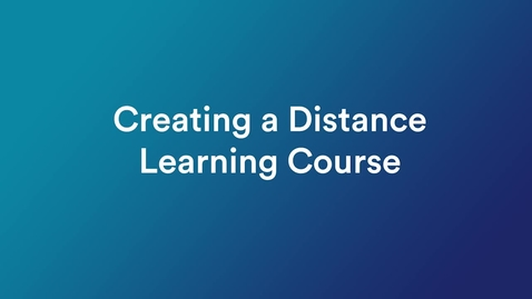 Thumbnail for entry TTP Blog: Creating a Distance Learning Course