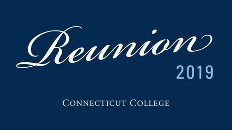 Thumbnail for entry Connecticut College Reunion 2019