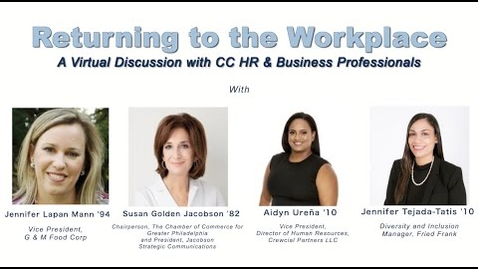Thumbnail for entry Returning to the Workplace: A Virtual Discussion with CC HR & Business Profesionals