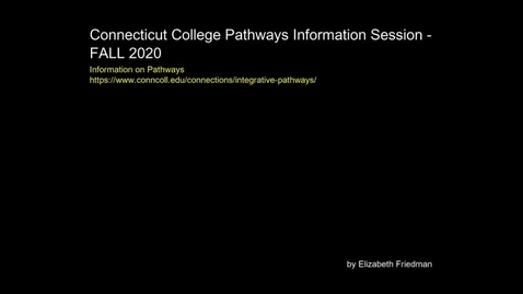 Thumbnail for entry Connecticut-College-Pathways-Information-Session---FALL-2020