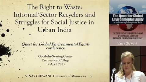 Thumbnail for entry The Right to Waste: Informal Sector Recyclers and Struggles for Social Justice in Urban India