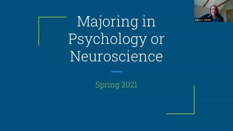 Thumbnail for entry Majoring in Psychology or Neuroscience  Spring 2021