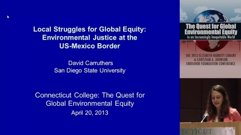 Thumbnail for entry Local Struggles for Global Equity: Environmental Justice at the US-Mexico Border
