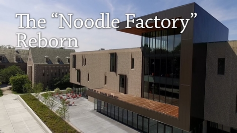 """Thumbnail for entry The Shain Library Renovation: The """"Noodle Factory"""" Reborn"""
