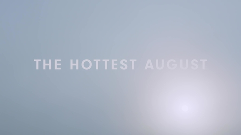 Thumbnail for entry The Hottest August