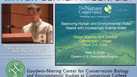 Thumbnail for entry Balancing Human and Environmental Water Needs with Increasingly Scarce Water Resources