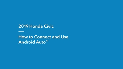 2019 Civic Coupe | How to Connect and Use Android Auto™
