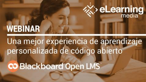 Miniatura para la entrada Webinar - Blackboard Open LMS: Una mejor experiencia de aprendizaje personalizada de código abierto