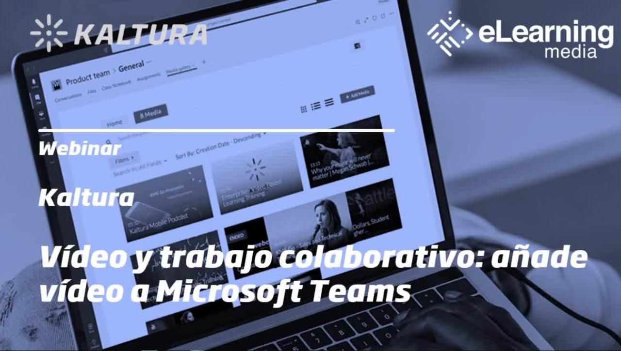 Webinar - Vídeo y trabajo colaborativo: añade vídeo a Microsoft Teams