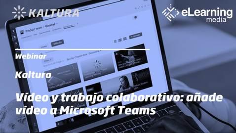Miniatura para la entrada Webinar - Vídeo y trabajo colaborativo: añade vídeo a Microsoft Teams