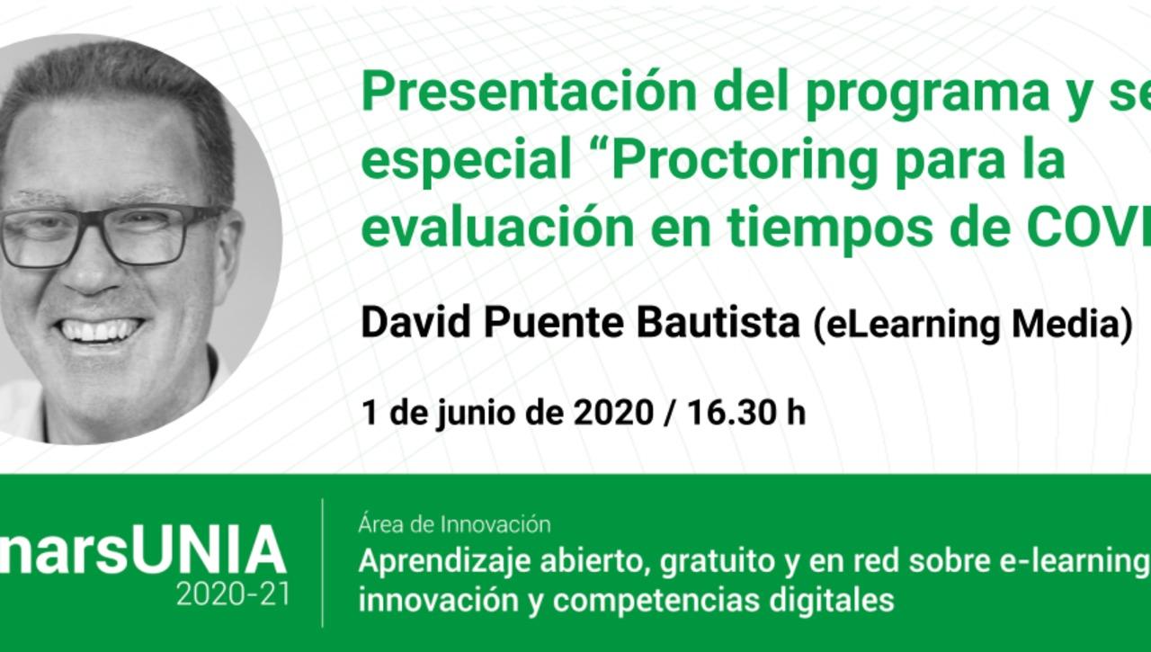 Proctoring para la evaluación en tiempos de COVID-19. David Puente Bautista. #WebinarsUNIA 2020-21