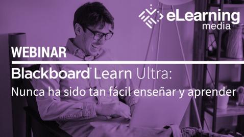 Miniatura para la entrada Webinar - Blackboard Learn Ultra: Nunca ha sido tan fácil enseñar y aprender