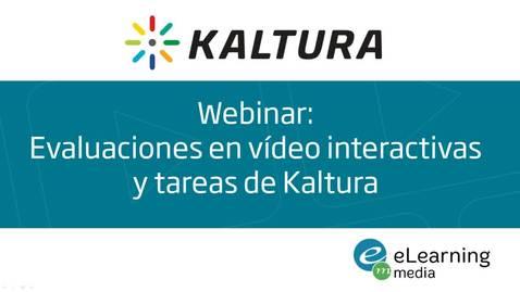 Webinar: Evaluaciones en vídeo y tareas de Kaltura