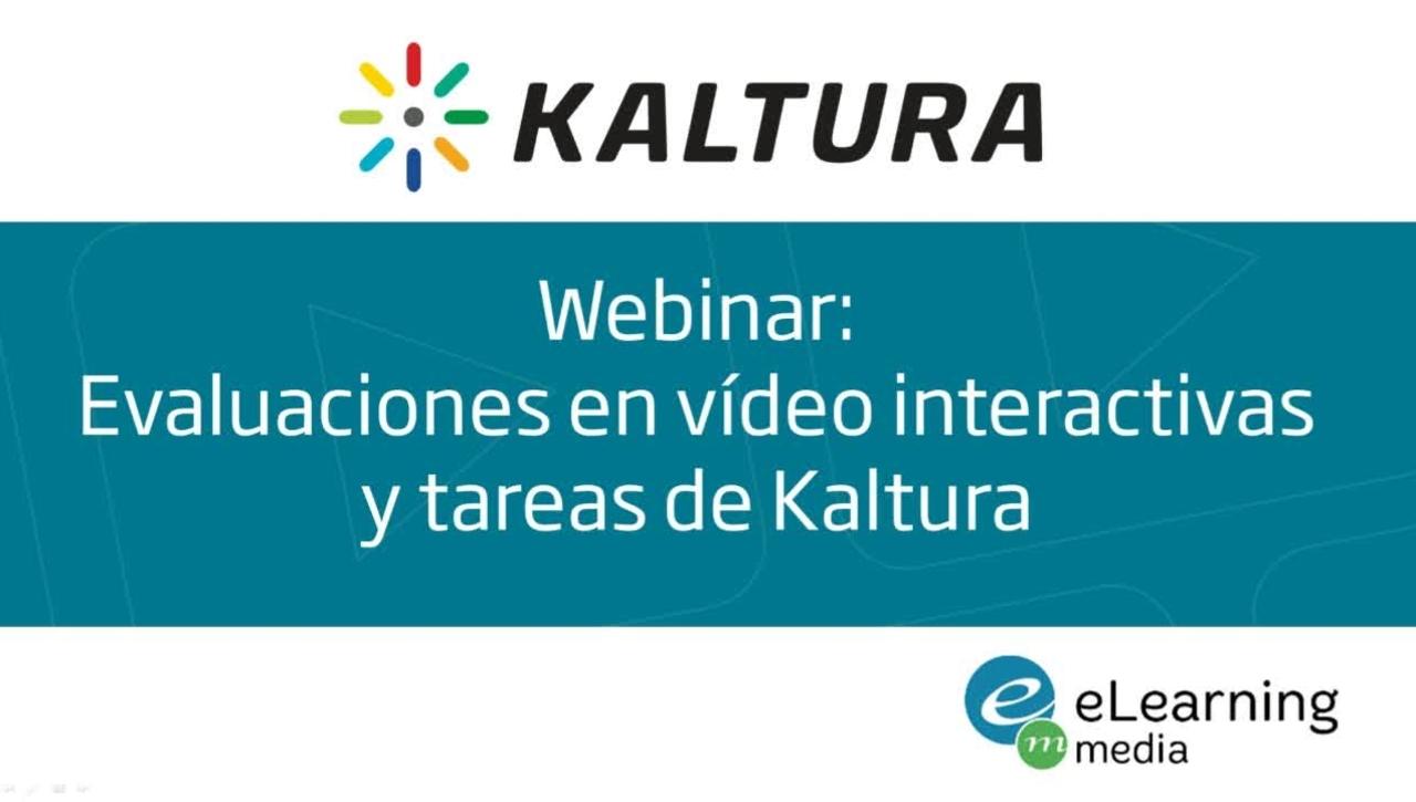 Webinar - Evaluaciones en vídeo y tareas de Kaltura
