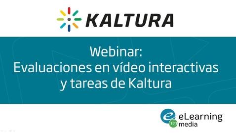 Miniatura para la entrada Webinar - Evaluaciones en vídeo y tareas de Kaltura