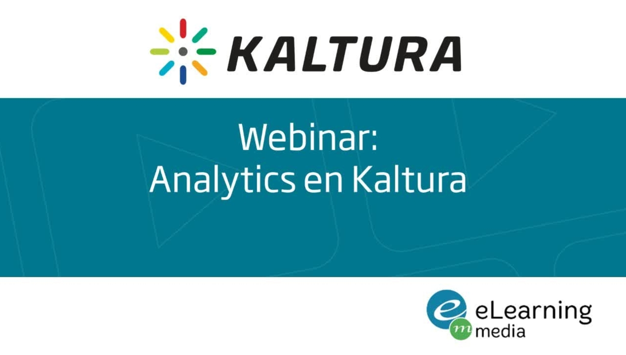 Webinar - Analytics en Kaltura