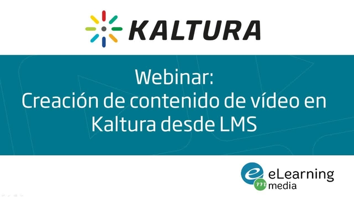Webinar: Creación de contenido en Kaltura desde la integración LMS