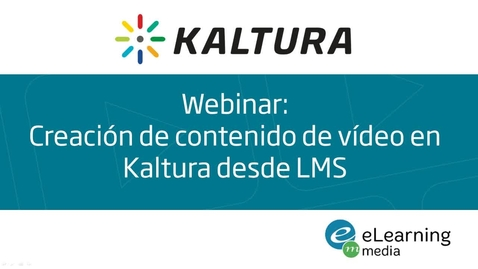 Miniatura para la entrada Webinar - Creación de contenido en Kaltura desde la integración LMS