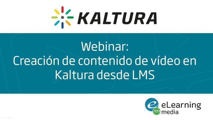 Webinar - Creación de contenido en Kaltura desde la integración LMS