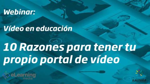 Miniatura para la entrada Webinar: Video en educación - 10 razones para tener tu propio portal de vídeo
