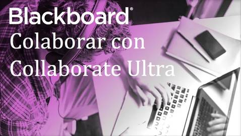 Miniatura para la entrada Collaborate Ultra (release agosto 2015)