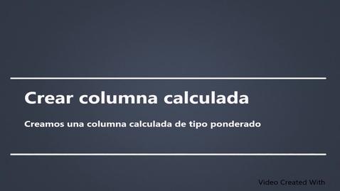 Miniatura para la entrada Creación de columna calculada