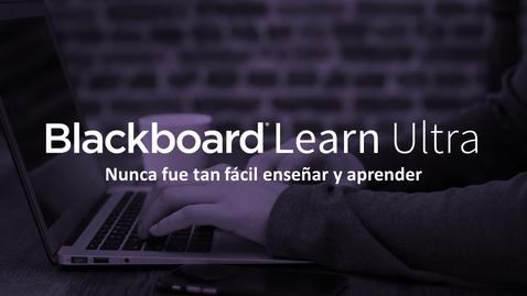 Miniatura para la entrada Blackboard Learn Ultra: Nunca fue tan fácil enseñar y aprender